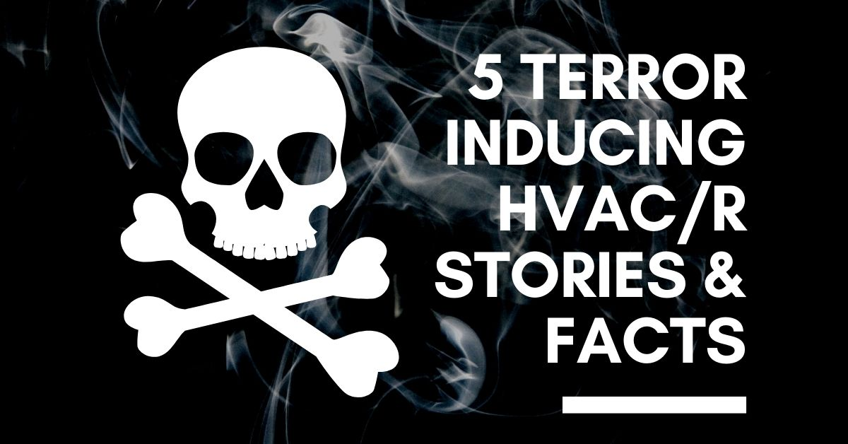 5 Terror Inducing HVAC/R Stories & Facts